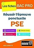 Réussir l'épreuve pontuelle PSE Bac Pro - Collection Spécial Bac Pro