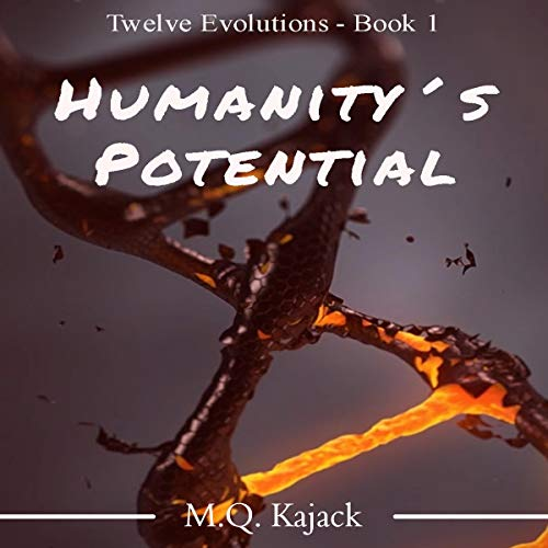 Humanity's Potential, Twelve Evolutions, Book 1 - M. Q. Kajack