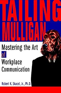 Tailing Mulligan: Mastering the Art of Workplace Communication