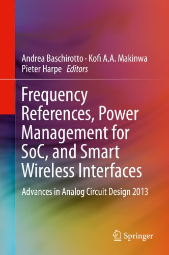 Frequency References, Power Management for SoC, and Smart Wireless Interfaces: Advances in Analog Circuit Design 2013 (English Edition)