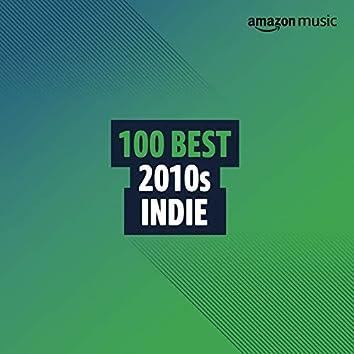 100 Best 2010s Indie