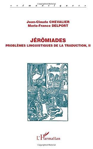 Jérômiades: Problèmes linguistiques de la traduction, II