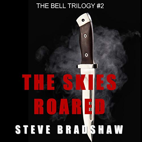 The Skies Roared Audiobook By Steve Bradshaw cover art