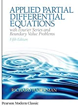 Applied Partial Differential Equations with Fourier Series and Boundary Value Problems (Classic Version) (Pearson Modern C...