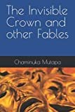 The Invisible Crown and other fables