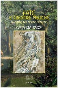 Fate e creature magiche. La chiave del mondo segreto