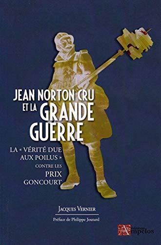 Jean Norton Cru et la Grande Guerre: La 'vérité due aux poilus' contre les prix Goncourt