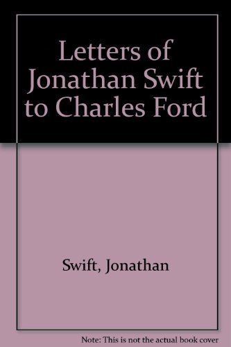 The Letters of Jonathan Swift to Charles Ford