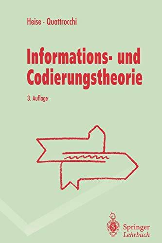 Informations- und Codierungstheorie: Mathematische Grundlagen der Daten-Kompression und -Sicherung in diskreten Kommunikationssystemen (Springer-Lehrbuch)