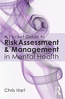 A Pocket Guide to Risk Assessment and Management in Mental Health by [Chris Hart]