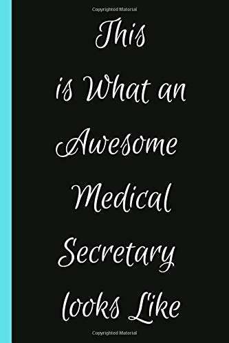 This is What an Awesome Medical Secretary looks Like: Gift for Medical Secretary, Customized Journal