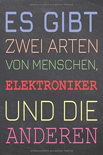 Es gibt zwei Arten von Menschen, Elektroniker und die Anderen: Elektroniker Punktraster Notizbuch, Notizheft oder Schreibheft - 110 Seiten - Büro ... Geschenk zu Weihnachten...