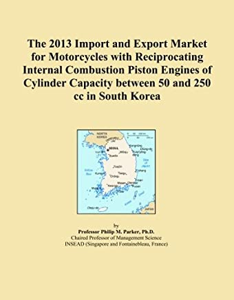 The 2013 Import and Export Market for Motorcycles with Reciprocating Internal Combustion Piston Engines of Cylinder Capacity between 50 and 250 cc in South Korea