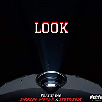 Look (feat. SirReal World & Status631)