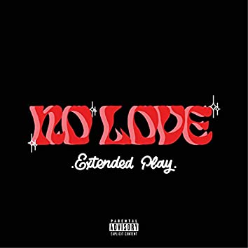 No Love (Extended Play)