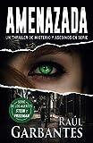 Amenazada: Un thriller de misterio y asesinos en serie (Agentes del FBI Julia Stein y Hans Freeman)