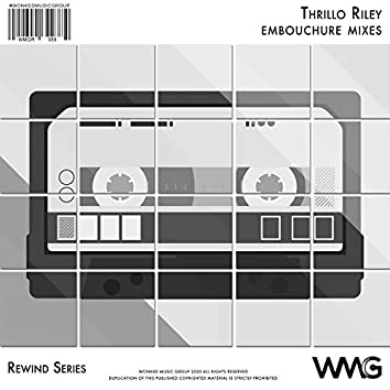 Rewind Series: Thrillo Riley - Embouchure Mixes