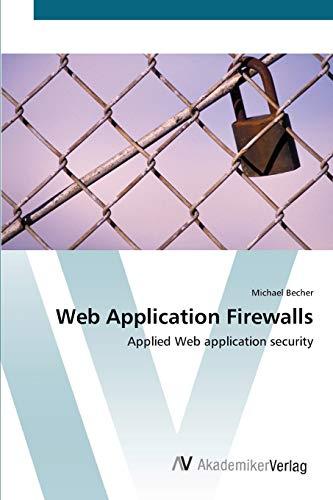 Web Application Firewalls: Applied Web application security
