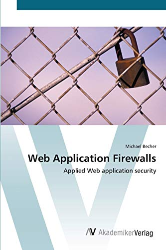 Web Application Firewalls: Applied Web application security