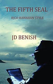 The Fifth Seal- RICO Hawaiian Style: RICO Hawaiian Style by [J.D. Benish, Codefore Publishing]