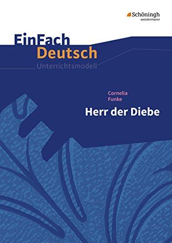EinFach Deutsch Unterrichtsmodelle: Cornelia Funke: Herr der Diebe: Klassen 5 - 7