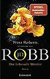 Der liebevolle Mörder: Roman  von J.D. Robb