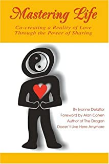 Mastering Life: Co-Creating a Reality of Love Through the Power of Sharing