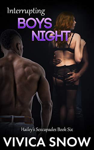 Hailey's Sexcapades: Interrupting Boys Night (English Edition)