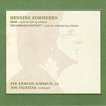 Henning Sommerro: BRIMI: suite for fele og orkester/Fem nordiske portrett: suite for trekkspel og orkester