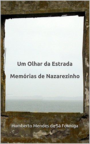 Um Olhar da Estrada: Memórias de Nazarezinho