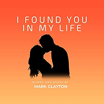 I Found You in My Life