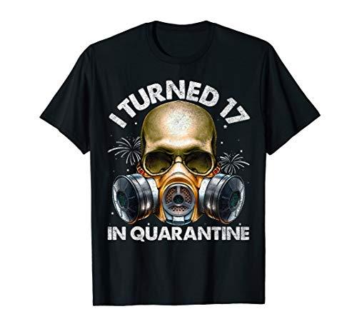 I Turned 17 In Quarantine Skull Quarantined 17th Birthday T-Shirt