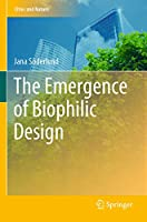 The Emergence of Biophilic Design (Cities and Nature)