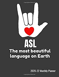 ASL The Most Beautiful Language On Earth 2020-22 Monthly Planner: Sign Language Three Year Calendar With Bible Verses & Notes - 104 Pages, 8.5