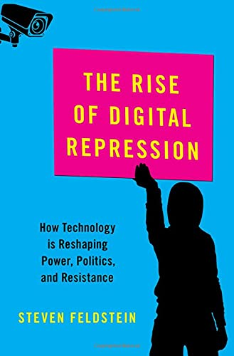 Compare Textbook Prices for The Rise of Digital Repression: How Technology is Reshaping Power, Politics, and Resistance CARNEGIE ENDOWMENT FOR INTL PEACE SERIES 1 Edition ISBN 9780190057497 by Feldstein, Steven