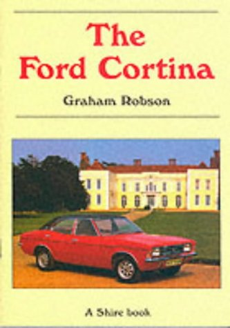 The Ford Cortina (Shire Album) (Shire Album S.)