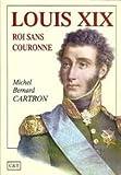 Louis XIX, roi sans couronne