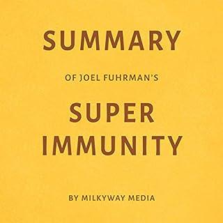 Summary of Joel Fuhrman's Super Immunity by Milkyway Media audiobook cover art