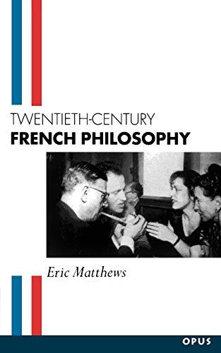 Twentieth-Century French Philosophy (OPUS)
