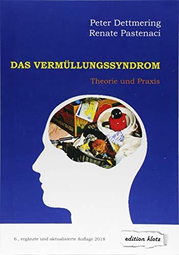 Das Vermüllungssyndrom: Theorie und Praxis (Edition Klotz)