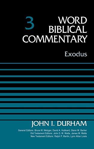 Exodus, Volume 3 (3) (Word Biblical Commentary)