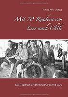 Mit 70 Rindern von Leer nach Chile: Das Tagebuch des Heinrich Gruis von 1930