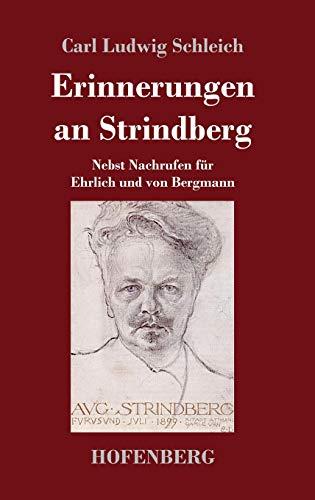 Erinnerungen an Strindberg: Nebst Nachrufen fr Ehrlich und von Bergmann