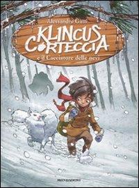 Klincus Corteccia e il cacciatore delle nevi (Vol. 5)