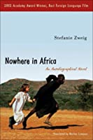 Nowhere in Africa: An Autobiographical Novel