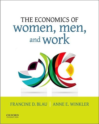 Compare Textbook Prices for The Economics of Women, Men, and Work 8 Edition ISBN 9780190620851 by Blau, Francine D.,Winkler, Anne E.