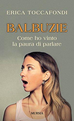Balbuzie: Come ho vinto la paura di parlare