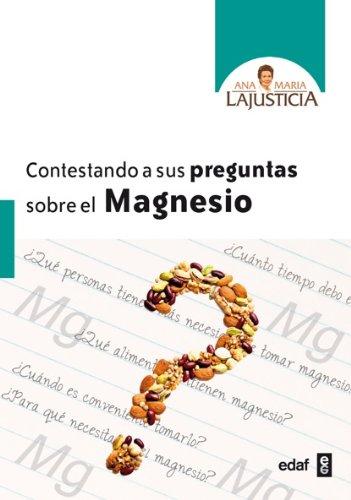 CONTESTANDO A SUS PREGUNTAS SOBRE EL MAGNESIO