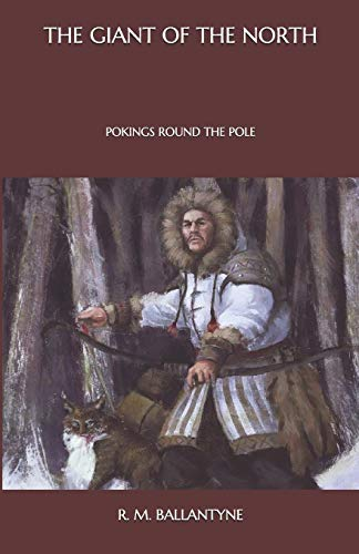 The Giant of the North: Pokings Round the Pole