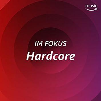 Im Fokus: Hardcore